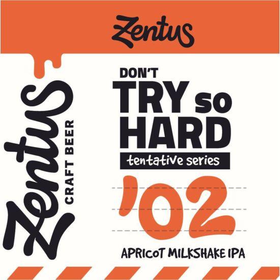 Zentus Don't Try So Hard #2